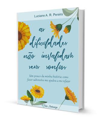 """e-Book """"As Dificuldades não Invbalidam seus Sonhos"""""""